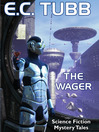 The Wager (eBook): Science Fiction Mystery Tales